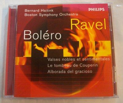 少見組合(PHILIPS)Ravel: 小丑的晨歌、庫普蘭之墓、高貴與感傷的圓舞曲/ Haitink、波士頓交響樂團