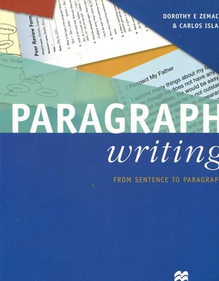 Paragraph Writing + College Writing:Sentence-Paragraph-Essay