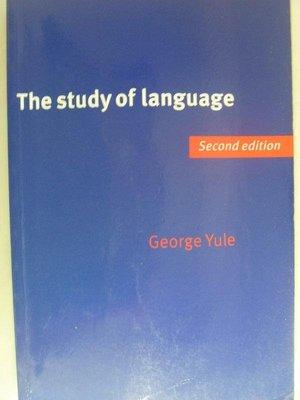 【月界二手書2】The Study of Language(2版)_George Yule_原價580〖大學文學〗ADZ