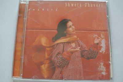 CD ~ SHWETA JHAERI ANAHITA 印度音樂女巫~ 1998 INTUITION INT-3509-2