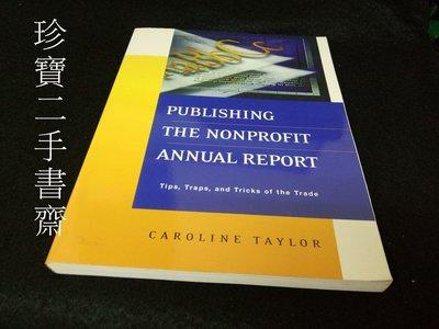 【珍寶二手書齋3B16】Publishing the Nonprofit Annual Report0787954101