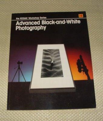 [賞書房] 1987 @柯達原版@ 先進的黑白攝影《Advanced Black-and-White Photography 》