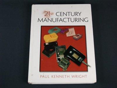 【考試院二手書】《21st Century Manufacturing》│Prentice Hall│Paul Kenneth Wright│八成新(11E36)