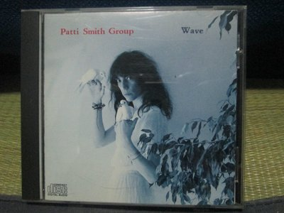 CD~Patti Smith Group--Wave .收錄 So You Want to Be (A Rock 'N' Roll Star)