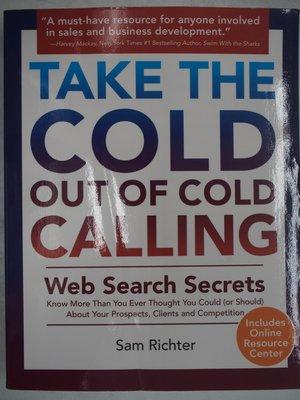 【月界二手書店】Take the Cold Out of Cold Calling_Sam Richter〖行銷〗AEU