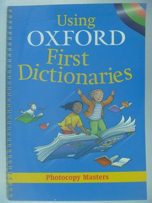 【月界】Using Oxford First Dictionaries_Kirtley_原價1650 〖少年童書〗CEP