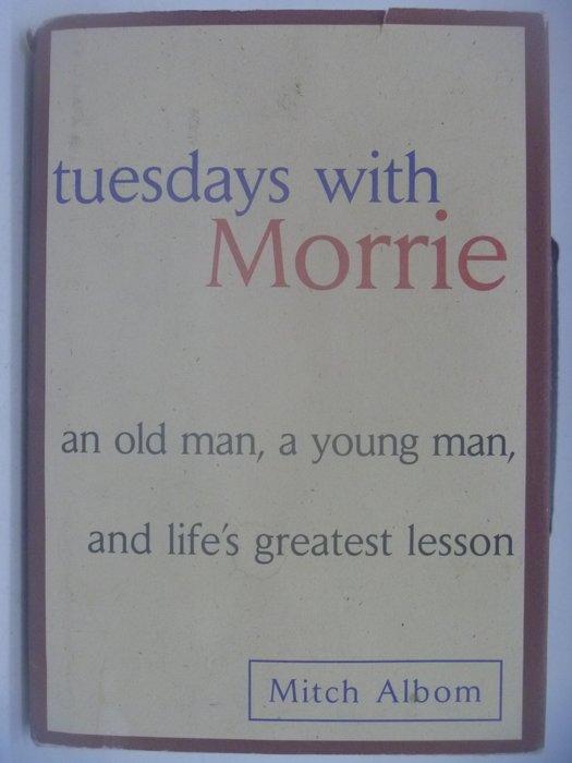 【月界】Tuesdays With Morrie(精裝)_Mitch Albom_最後14堂星期二的課〖外文小說〗CGB
