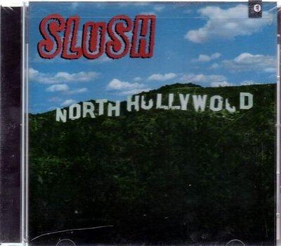 *SLUSH //NORTH HOLLYWOOD