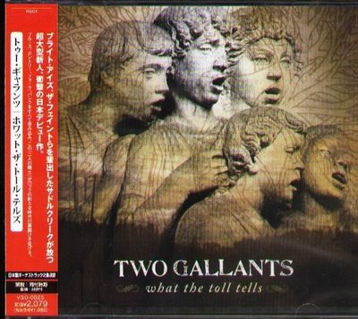 K - Two Gallants - What the Toll Tells - 日版 +2BONUS - NEW