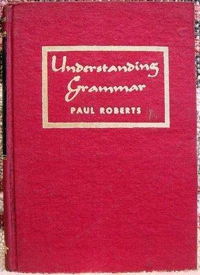 絕版舊書二手書 精裝 虹橋【Understanding Grammer Paul Roberts 理解英文法】,無底價!