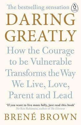 無所畏懼:顛覆你內心的脆弱 英文原版 Daring Greatly: How the Courage to Be Vul