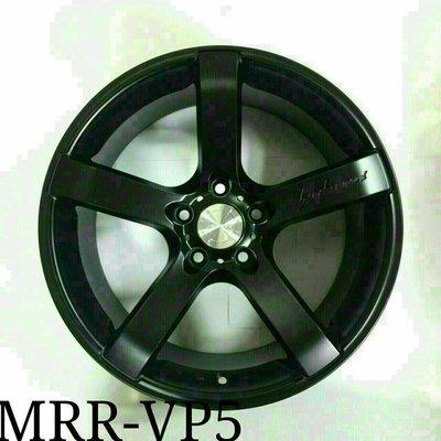 D18111614 美國品牌 MRR VP5 18吋 霸氣五幅鋁圈 黑色 // 水晶銀色 歡迎詢問