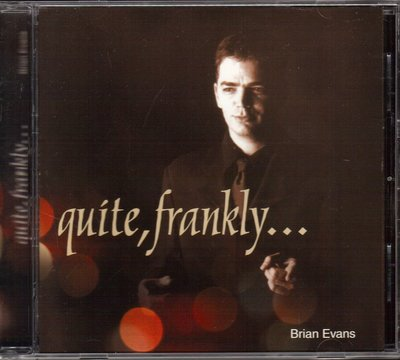 BRIAN EVANS. QUITE FRANKLY. CD