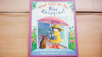 ## 馨香小屋--英文繪本 (Blue Kangaroo藍袋鼠系列) 我們該怎麼做,藍袋鼠!--艾瑪伊麗莎白克拉克