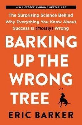 找錯對象 成功不再跌跌撞撞 英文原版 Barking Up the Wrong Tree Eric Barker 艾瑞克