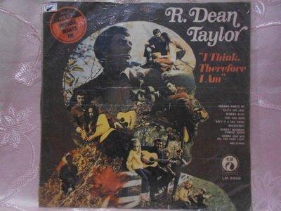 【采葳音樂網】-西洋黑膠–R.DEAN TAYLOR〝I THINK THEREFORE I AM〞817