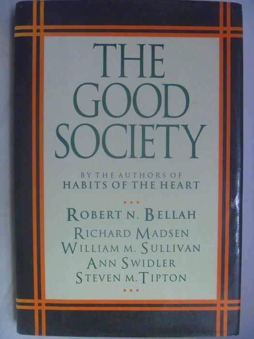 【月界二手書店】The Good Society(精裝本)_Robert N. Bellah等_毛邊書版本〖社會〗AHQ