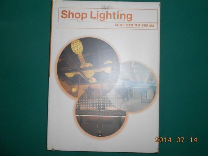 《Shop Lighting SHOP DESIGN SERIES》七成新 精裝本 輕微黃斑【CS超聖文化2讚】