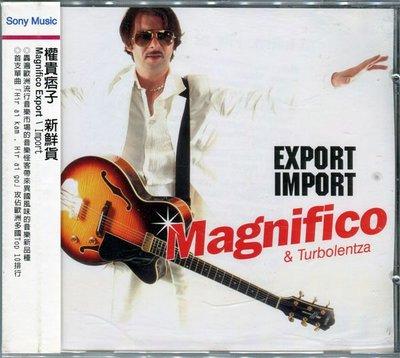 【嘟嘟音樂坊】權貴痞子 Magnifico - 新鮮貨 Export Import  (全新未拆封)