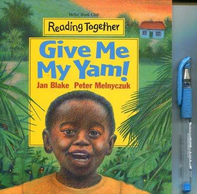 兒童美語讀本 Give Me My Yam! 《Reading Together》附CD