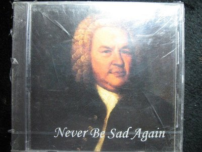Never Be Sad Again - MUSIC MIRACLE IN MIND - 全新未拆 - 201元起標    古典  84