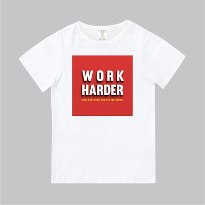 T365 美式風 slogan WORK HARDER THAN YOU THINK YOU DID YESTERDAY