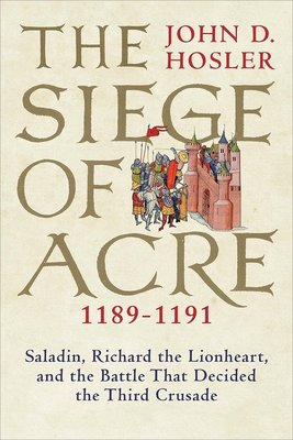 阿卡圍城戰1189-1191年 英文原版 The Siege of Acre John D Hosler Yale Un