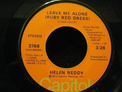 45轉美版黑膠唱片(7吋)*Capitol*民謠天后Helen Reddy --Leave Me Alone/Old Fashioned*NM