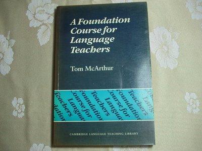 A Foundation Course for Language Teachers《Tom 著》如新如圖【B4.24】