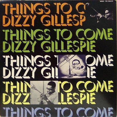 §小宋唱片§ 日版/Dizzy Gillespie - Things To Come/二手爵士黑膠/單聲道