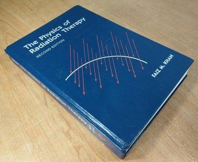 原文書、現貨:Khan  The Physics of Radiation Therapy 2E│Second│六成新