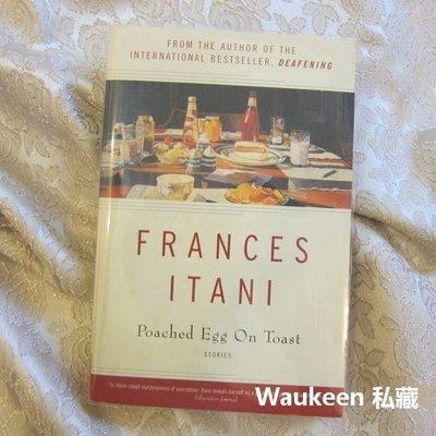 加料的水煮蛋吐司 Poached Egg On Toast 法蘭西絲伊塔尼短篇傑作選 Frances Itani