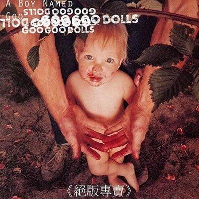 《絕版專賣》Goo Goo Dolls 咕咕娃合唱團 / A Boy Named Goo 一個名叫咕的男孩