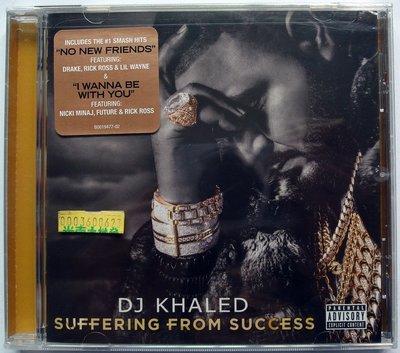 ◎2013全新CD未拆!進口版加值盤16首-DJ卡利-成功的代價-DJ Khaled-Suffering From S