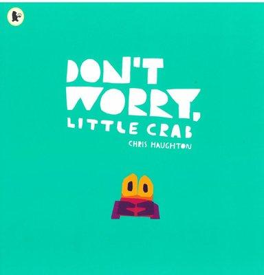 *小貝比的家*DON'T WORRY LITTLE CRAB/平裝/3~6歲/ 自我認同