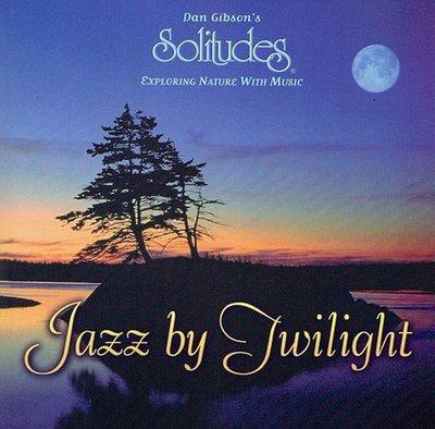 《絕版專賣》Dan Gibson 丹吉布森 / Jazz By Twilight 曙光爵士 (Solitudes)
