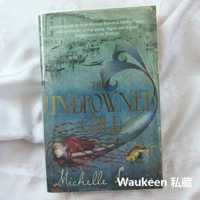 緹朵拉的奇幻旅程 The Undrowned Child 蜜雪兒羅芙里克 Michelle Lovric 美人魚 威尼斯
