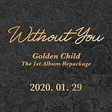 GOLDEN CHILD Vol. 1 Repackage Without You 韓國版 CD 訂