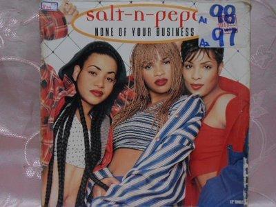 【采葳音樂網】-西洋黑膠–SALT-N-PEPA〝NONE OF YOUR BUSINESS〞 590