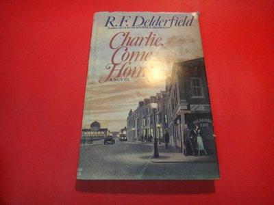 【愛悅二手書坊 30-03】Charlie Come Home  R. f. delderfield/著