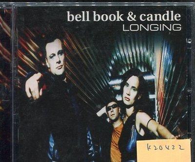 *真音樂* BELL BOOK & CANDLE / LONGING 二手 K20422