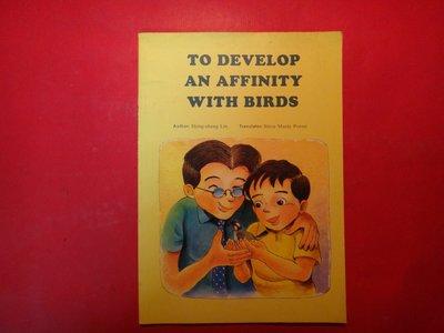 【愛悅二手書坊 28-11】TO DEVELOP AN AFFINITY WITH BIRDS