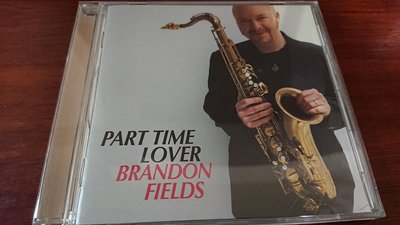 PART TIME LOVER BRANDON FIELDS經典發燒爵士錄音日本盤Venus cd DIRECT MIX STEREO直刻立體聲錄音錄音絕對美聲
