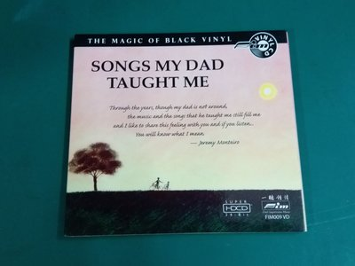 CD Songs My DAD Taught Me (made in USA) 一聽鍾情 FIM 發燒系列 (極新淨)