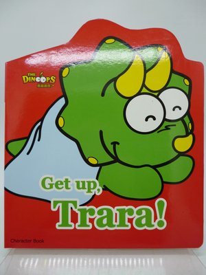 【月界二手書店2】酷龍寶貝 Character Book:Get up, TraraGet _厚頁書 〖少年童書〗AIS