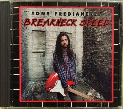 Tony Fredianelli - Breakneck Speed 無IFPI 二手美版