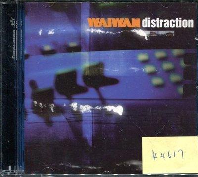 *真音樂* WAIWAN / DISTRACTION 歐版 二手 K4617  (清倉.下標賣3)