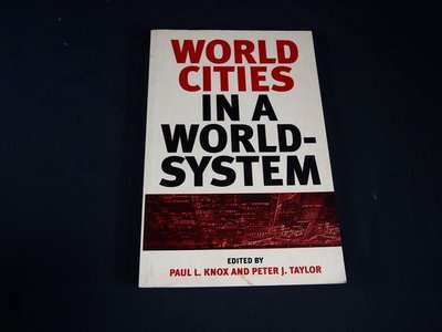【考試院二手書】《World Cities in a World-System》│Cambridge University Press│Knox, Paul L│(31A25)