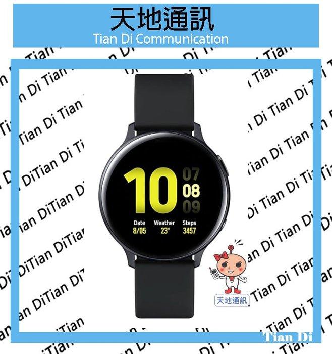 《天地通訊》SAMSUNG Galaxy Watch Active2 Aluminum 44mm 旋轉錶圈設計 全新供應