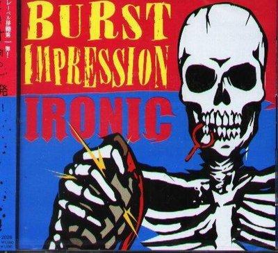K - IRONIC - BURST IMPRESSION - 日版 - NEW